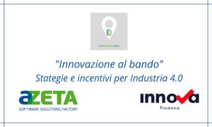 Innovazione al bando. Strategie e incentivi per Industria 4.0